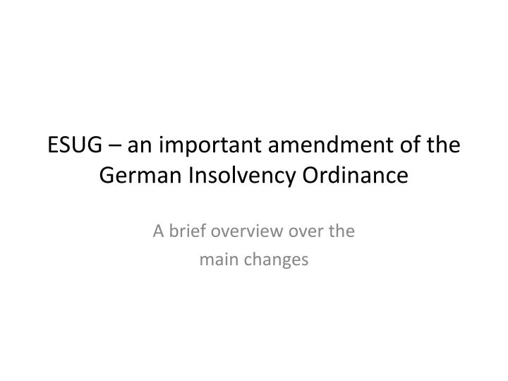 Esug an important amendment of the german insolvency ordinance