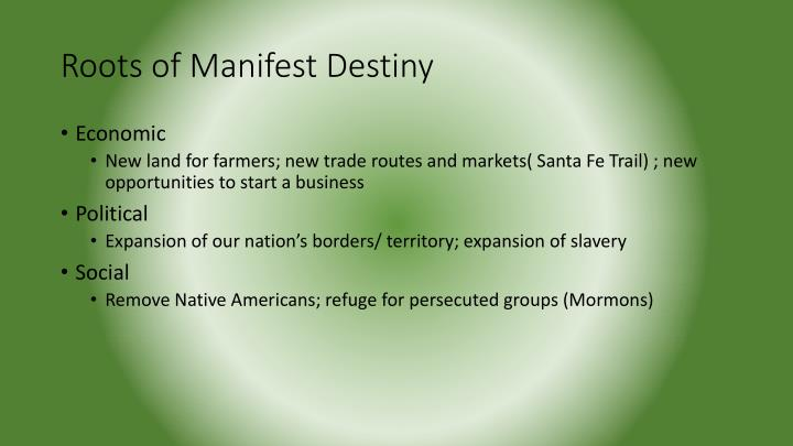 Roots of manifest destiny