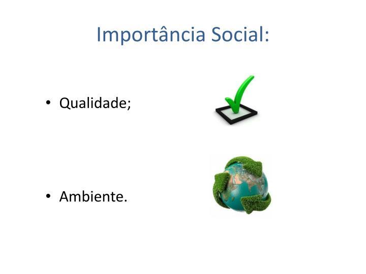 Importância Social: