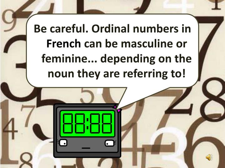 Be careful. Ordinal numbers in