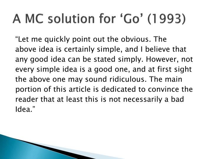 A MC solution for 'Go' (1993)