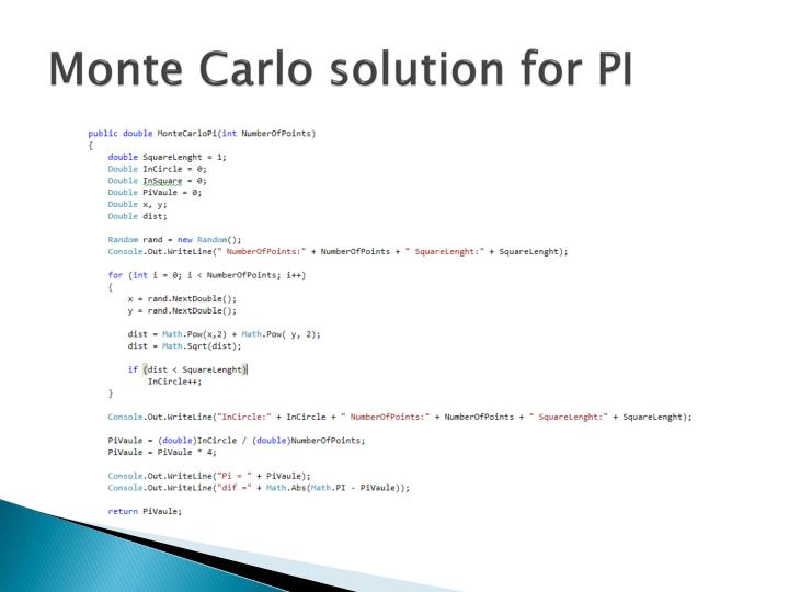 Monte Carlo solution for PI