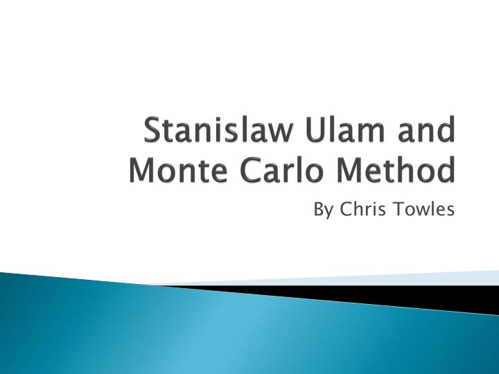Stanislaw ulam and monte carlo method