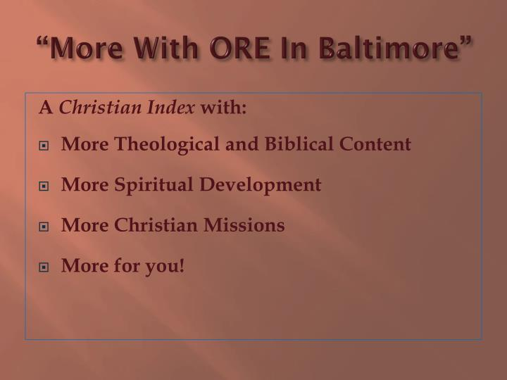 """""""More With ORE In Baltimore"""""""