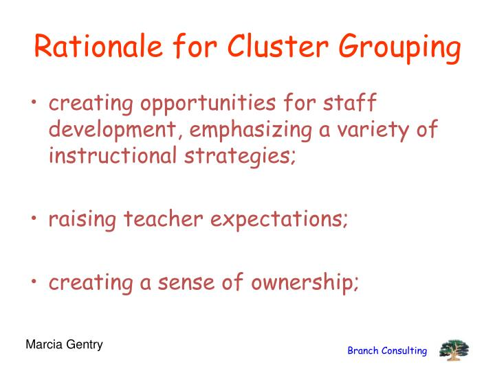 Rationale for Cluster Grouping