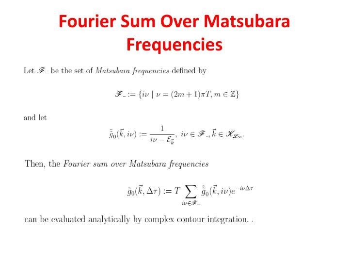 Fourier Sum Over Matsubara Frequencies