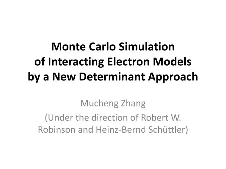 Monte carlo simulation of interacting electron models by a new determinant approach