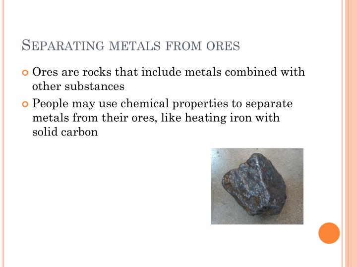 Separating metals from ores