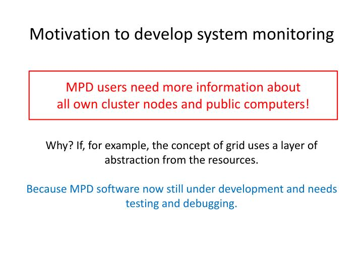 Motivation to develop system monitoring