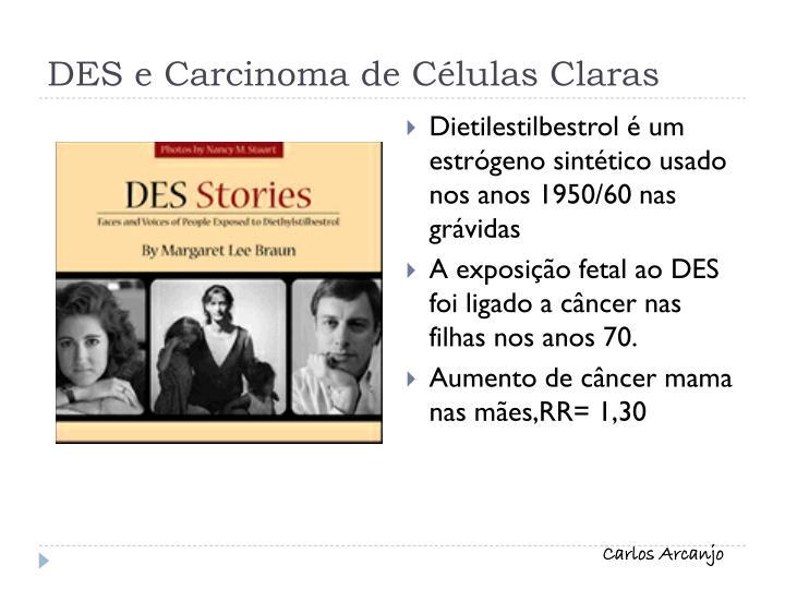 DES e Carcinoma de Células Claras