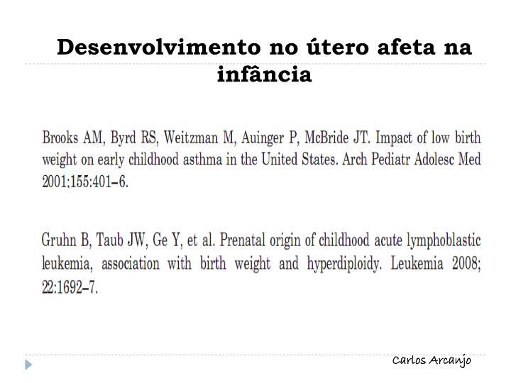 Desenvolvimento no útero afeta na infância