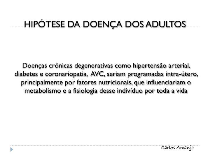 HIPÓTESE DA DOENÇA DOS ADULTOS