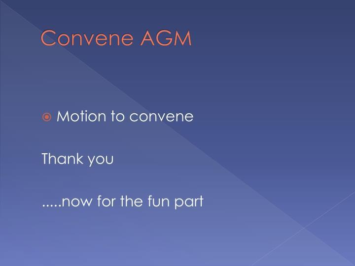 Convene AGM