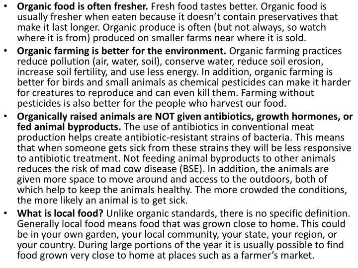 Organic food is often fresher.