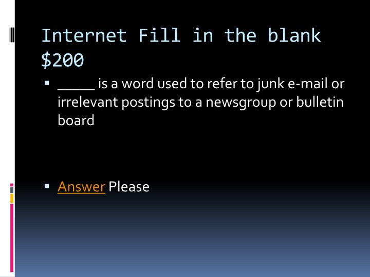 Internet Fill in the blank $200