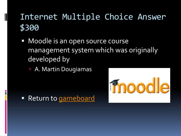 Internet Multiple Choice Answer $300