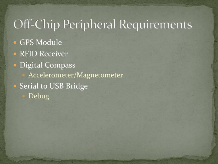 Off-Chip Peripheral Requirements