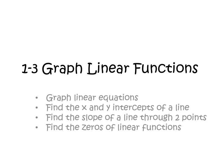 1-3 Graph Linear Functions
