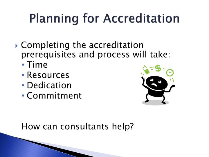 Planning for Accreditation