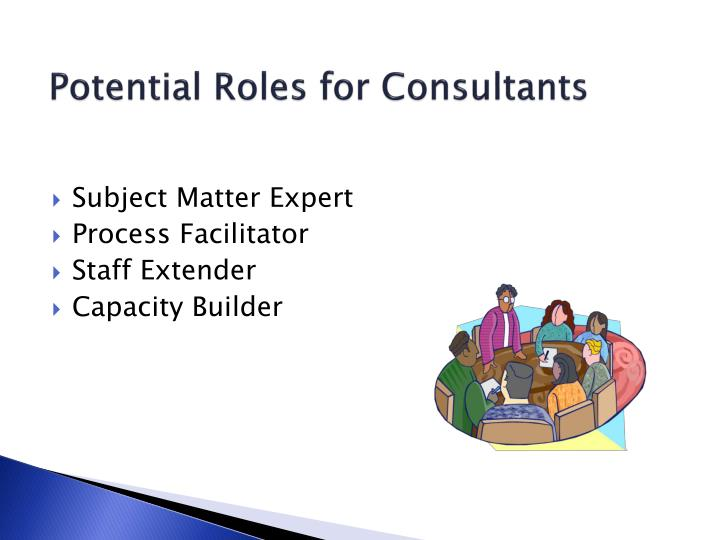 Potential Roles for Consultants