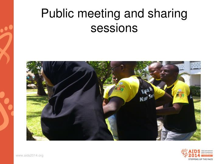 Public meeting and sharing sessions