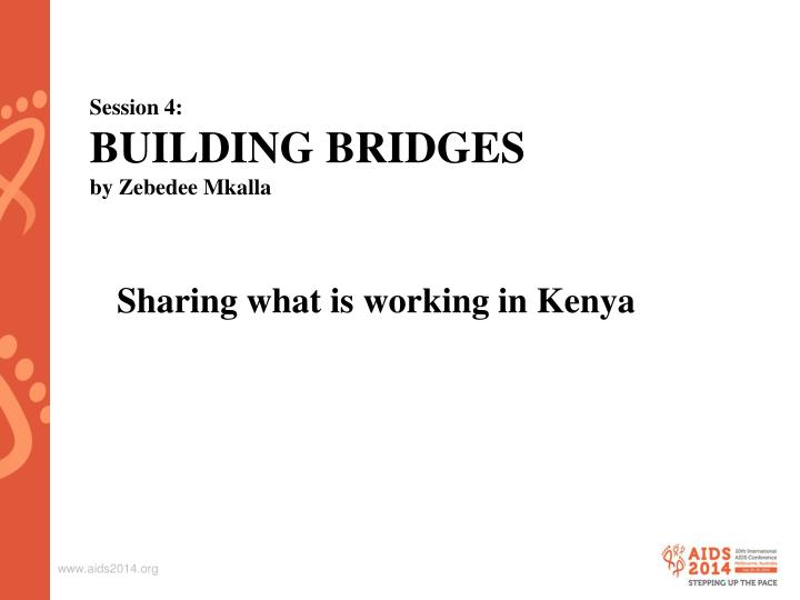 Session 4 building bridges by zebedee mkalla