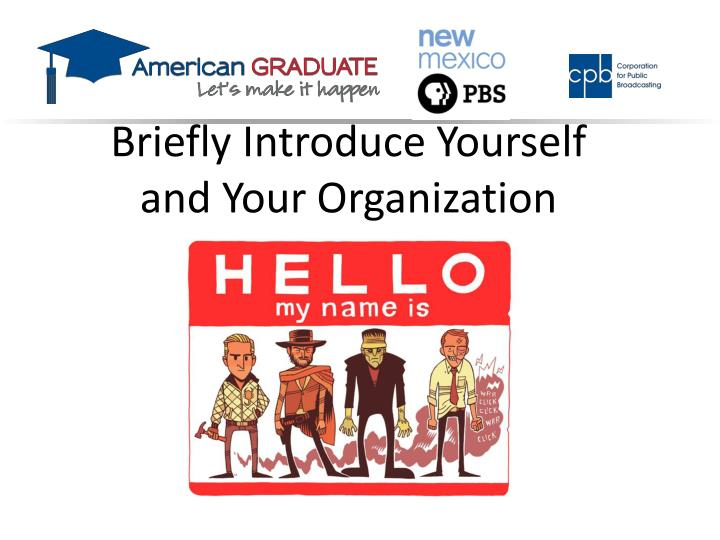 Briefly Introduce Yourself