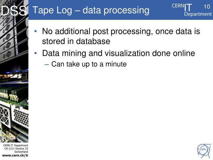 Tape Log – data processing