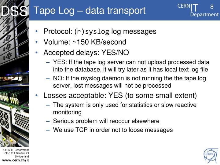 Tape Log – data transport