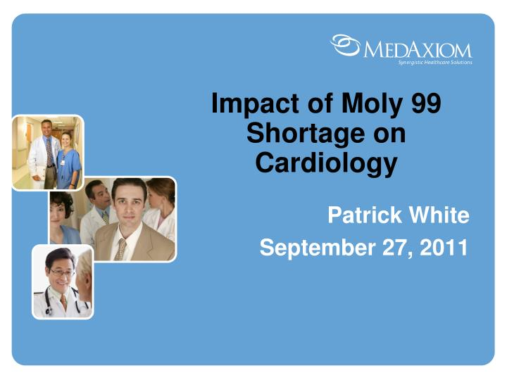 Impact of moly 99 shortage on cardiology
