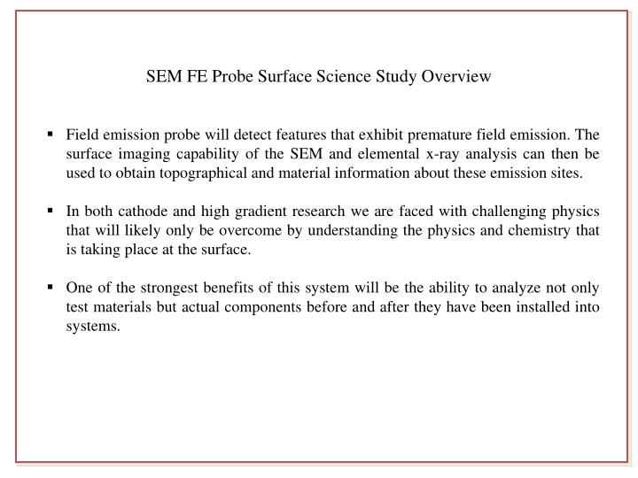SEM FE Probe Surface Science Study Overview