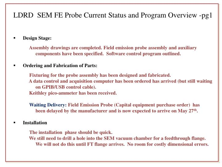 LDRD  SEM FE Probe Current Status and Program Overview -pg1