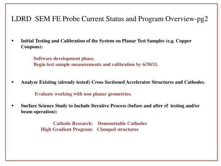 LDRD  SEM FE Probe Current Status and Program Overview-pg2