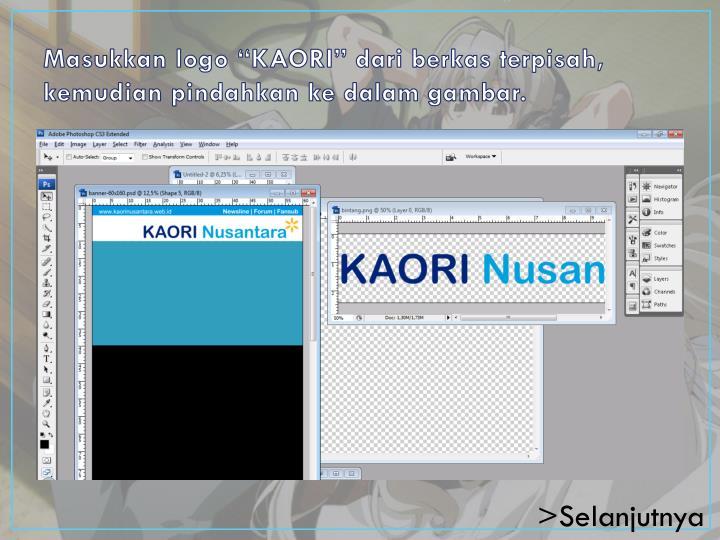"""Masukkan logo """"KAORI"""" dari berkas terpisah, kemudian pindahkan ke dalam gambar."""