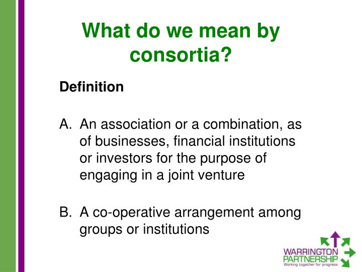 What do we mean by consortia