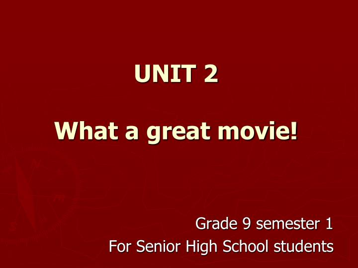 unit 2 what a great movie