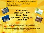 attention 6 th 7 th and 8 th grade students spring isd career and technical education is hosting