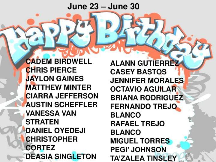 June 23 – June 30
