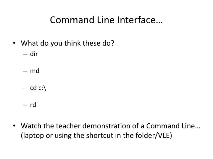 Command Line Interface…