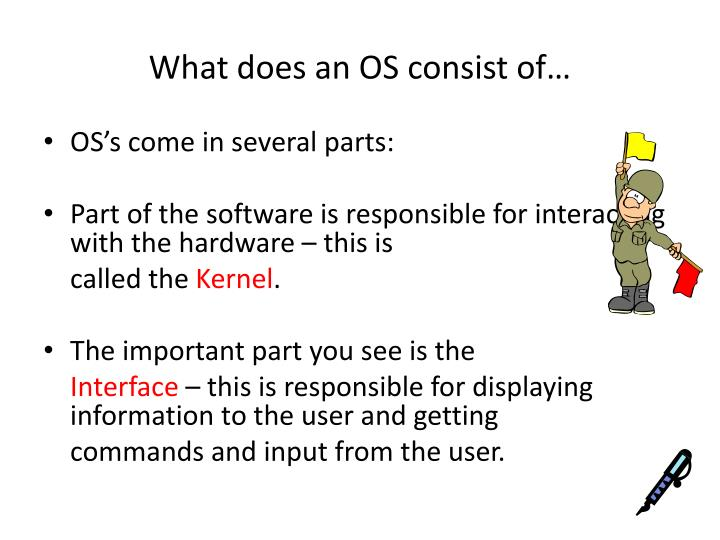 What does an OS consist of…