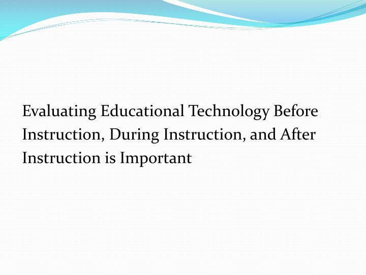 Evaluating Educational Technology Before