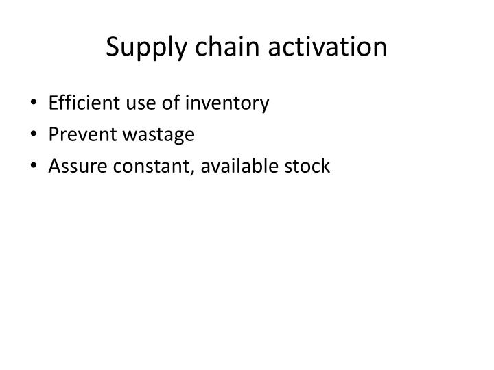 Supply chain activation