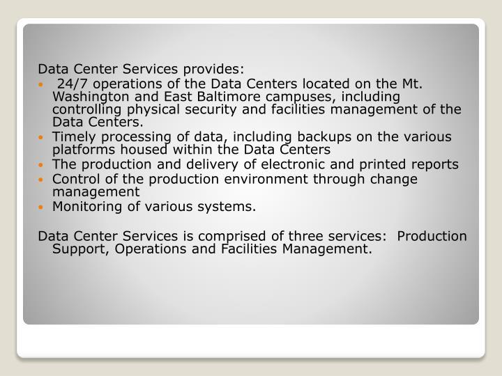 Data Center Services provides: