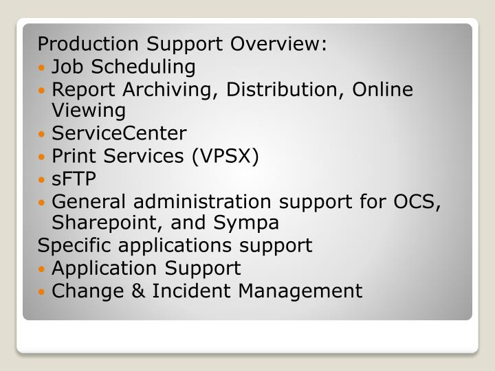 Production Support Overview: