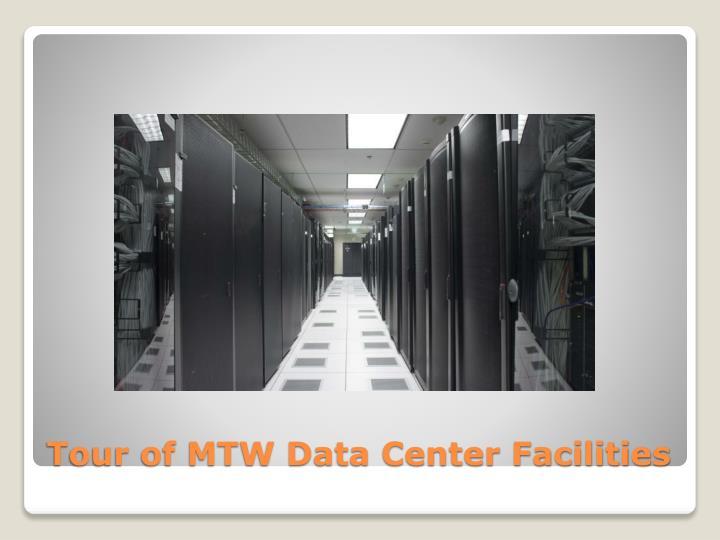 Tour of MTW Data Center Facilities