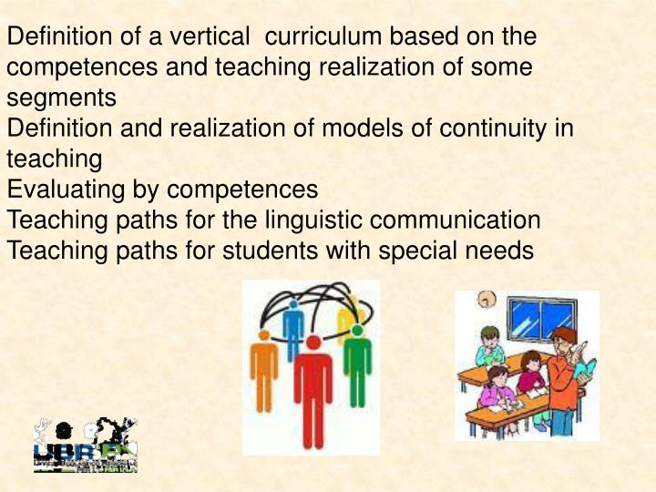 Definition of a vertical  curriculum based on the competences and teaching realization of some segments