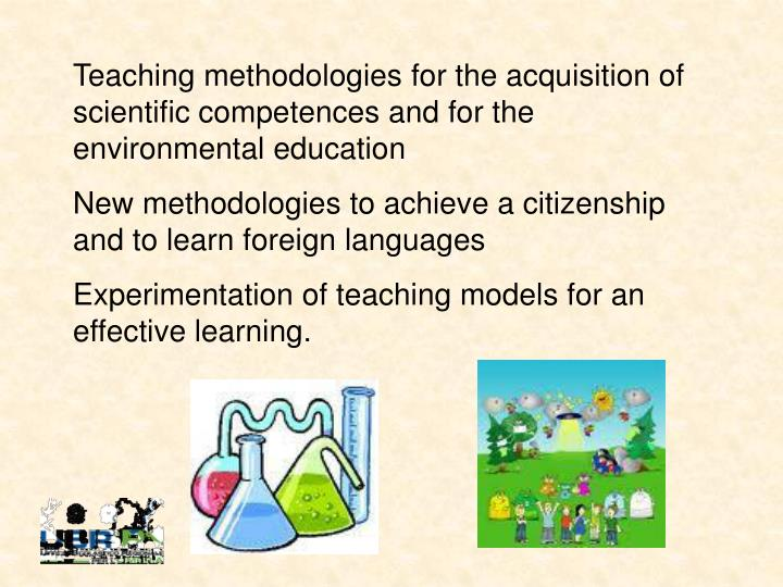 Teaching methodologies for the acquisition of scientific competences and for the environmental education