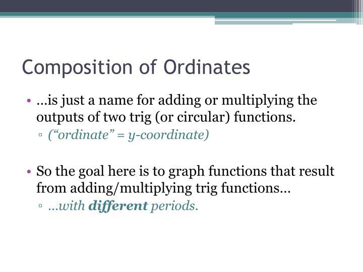 Composition of Ordinates