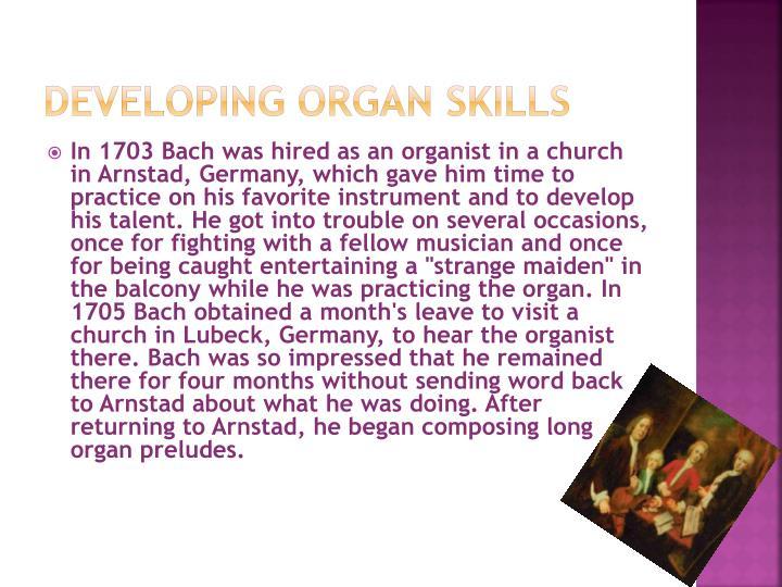 Developing organ skills