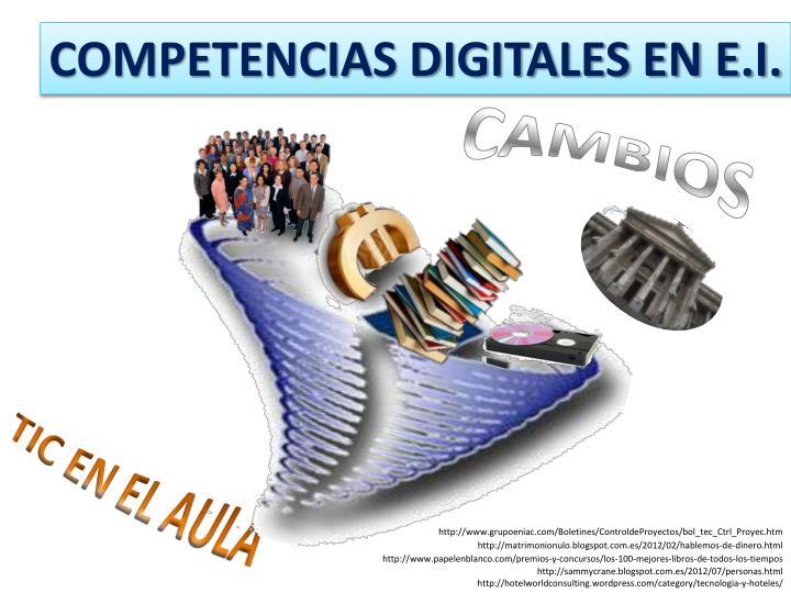 COMPETENCIAS DIGITALES EN E.I.